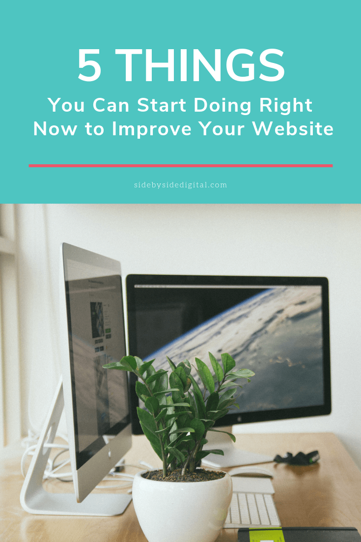 5 Things You Can Start Doing Right Now to Improve Your Website