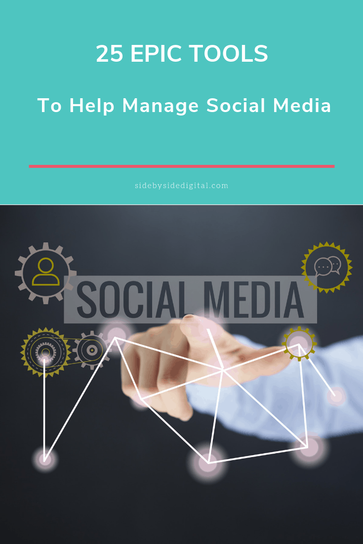 25 Epic Tools to Help You Manage Social Media